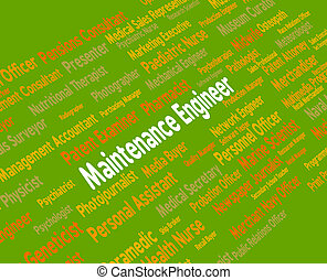 Maintenance Engineer Represents Occupations Employee And Text
