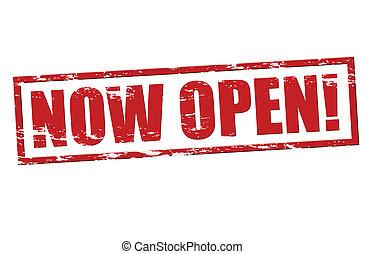 maintenant, ouvert