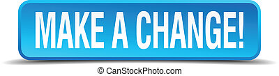 make a change blue 3d realistic square isolated button