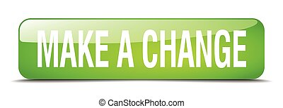 make a change green square 3d realistic isolated web button
