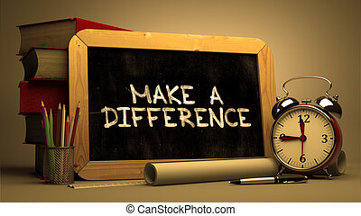 Make a Difference - Chalkboard with Hand Drawn Text. - Make ...