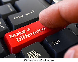 Make a Difference Concept. Person Click Keyboard Button. - ...