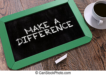 Make a Difference Handwritten on Chalkboard. - Make a ...