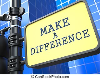 Make a Difference. - Make a Difference - Concept of ...