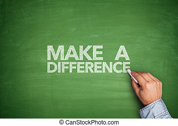 Make a difference on blackboard - Make a difference on green...