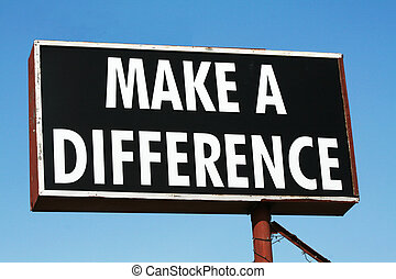 Make a Difference - Black Make a Difference Sign against...
