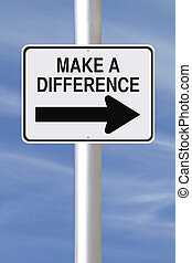Make A Difference - A modified one way street sign on making...