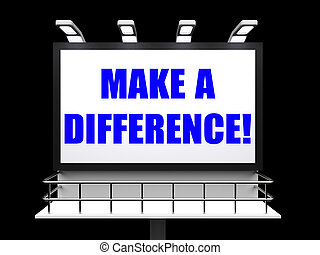 Make a Difference Sign Represents Motivation for Causing ...