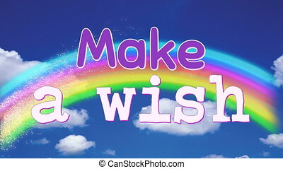 Make a wish phrase on a blue sky background with clouds and a rainbow. The letters are bouncing