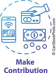 Make contribution concept icon. Partnership. Donation online. Money transaction. Credit card. Corporate funding. Investment idea thin line illustration. Vector isolated outline RGB color drawing