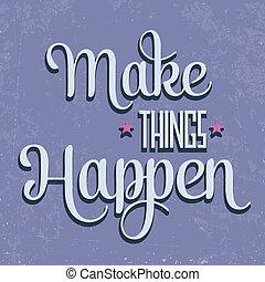 """'make, cose, happen"""", citazione, typographical, retro, fondo"""