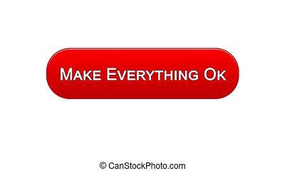 Make everything ok web interface button red color design, internet site design