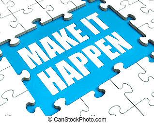 Make It Happen Puzzle Shows Motivation Management And Action...