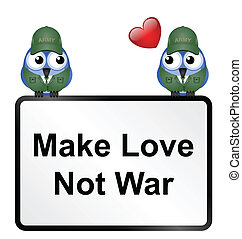 Make Love - Make love not war sign isolated on white...