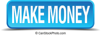 make money blue 3d realistic square isolated button