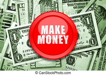 Make Money - Make money proposal with big red button and...