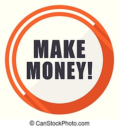 Make money flat design vector web icon. Round orange internet button isolated on white background.