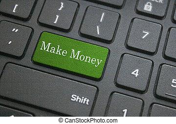 Make money written on computer keyboard