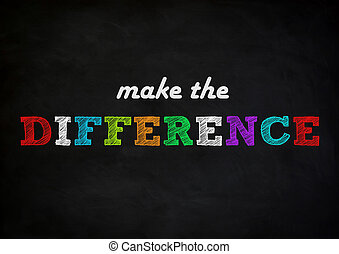 make the difference - chalkboard concept