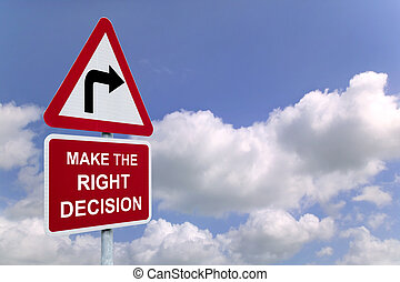 Make the Right Decision signpost in the sky