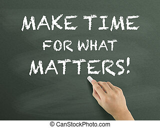make time for what matters written by hand on blackboard
