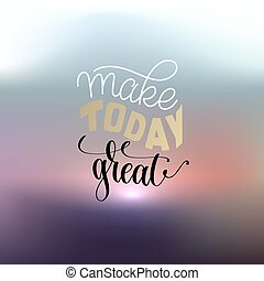 make today great hand lettering positive quote poster on ...