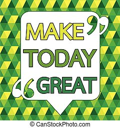 Make Today great Quote Inspirational word design