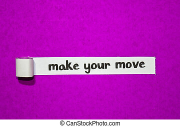 Make your move text, Inspiration, Motivation and business concept on purple torn paper