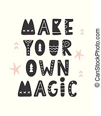 Make your own magic. Scandinavian style poster