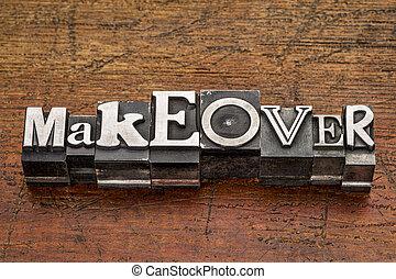 makeover word in mixed vintage metal type printing blocks over grunge wood