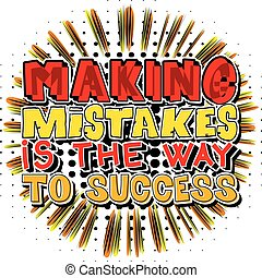 Making Mistakes is the Way to Success