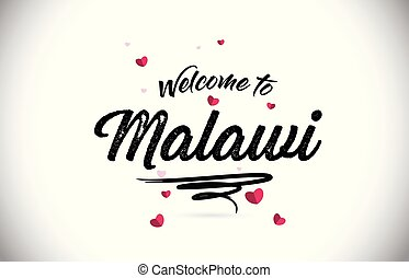 Malawi Welcome To Word Text with Handwritten Font and Pink Heart Shape Design.
