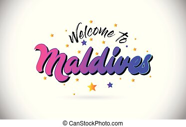 Maldives Welcome To Word Text with Purple Pink Handwritten Font and Yellow Stars Shape Design Vector.