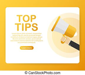 Male hand holding megaphone with Top Tips speech bubble. Loudspeaker. Vector illustration.