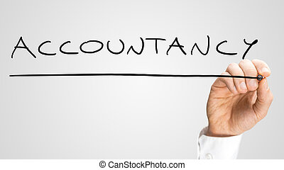 Male hand writing word Accountancy on a virtual screen with black marker. Over grey background.