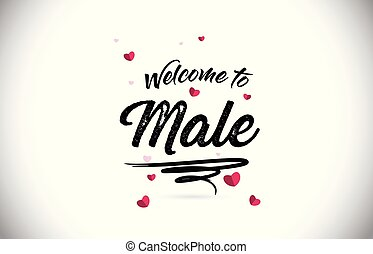 Male Welcome To Word Text with Handwritten Font and Pink Heart Shape Design.