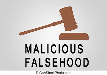 MALICIOUS FALSEHOOD concept - MALICIOUS FALSEHOOD sign ...