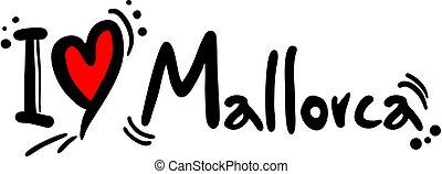 Mallorca love - Creative design of Mallorca love