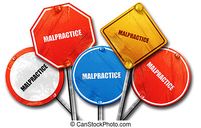 malpractice, 3D rendering, rough street sign collection
