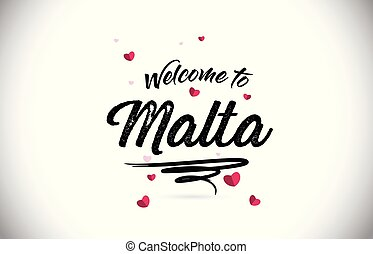 Malta Welcome To Word Text with Handwritten Font and Pink Heart Shape Design.