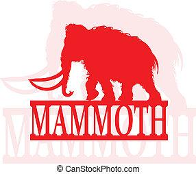 A mammoth.