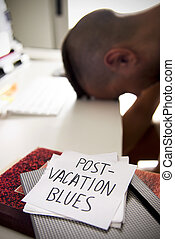 man at office and text post-vacation blues