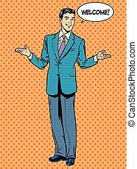 Man businessman welcome business concept. Pop art retro...