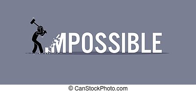 Man destroying the word impossible to possible.
