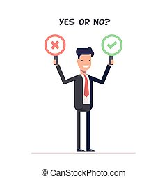 Man in suit holding two plates. Yes or no. Businessman stands in front of goal. Vote. Vector, illustration EPS10.