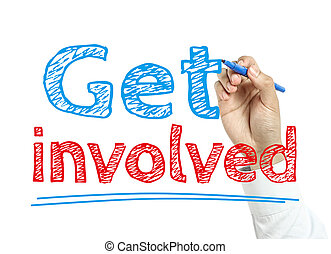 Get involved - Man is writing text Get involved with marker ...