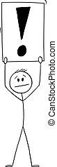 Man or Businessman Holding Exclamation Mark Sign, Vector Cartoon Stick Figure Illustration
