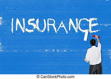 Man painting word on cement texture wall background, Insurance