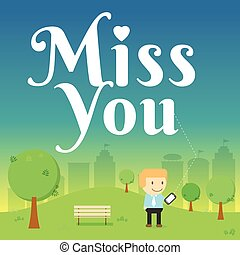 man send message miss you on smart phone in the park