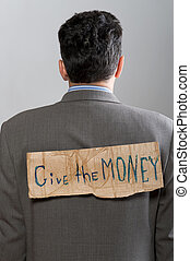 man with cardboard sign Give the money